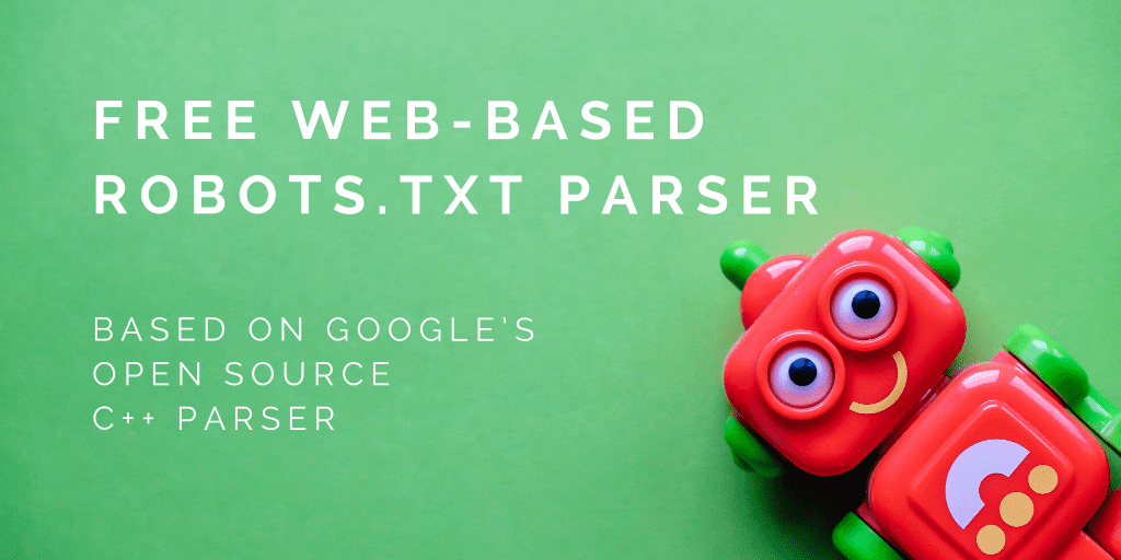 Free web-based robots.txt parser based on Google's open source C++ parser | Distilled