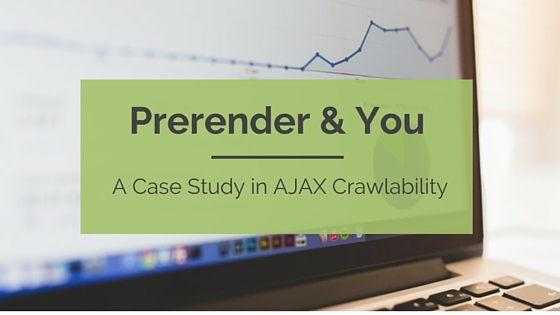 Prerender and You: a Case Study in AJAX Crawlability | Distilled