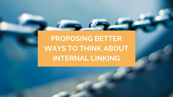 distilled.net - Will Critchlow - Proposing Better Ways to Think about Internal Linking