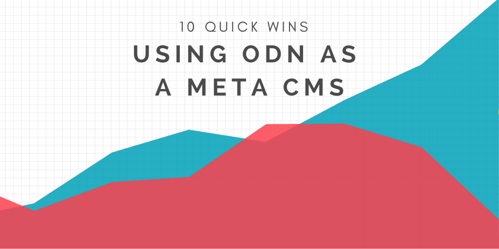 10 Quick Wins We Can Make Using ODN as a Meta CMS | Distilled
