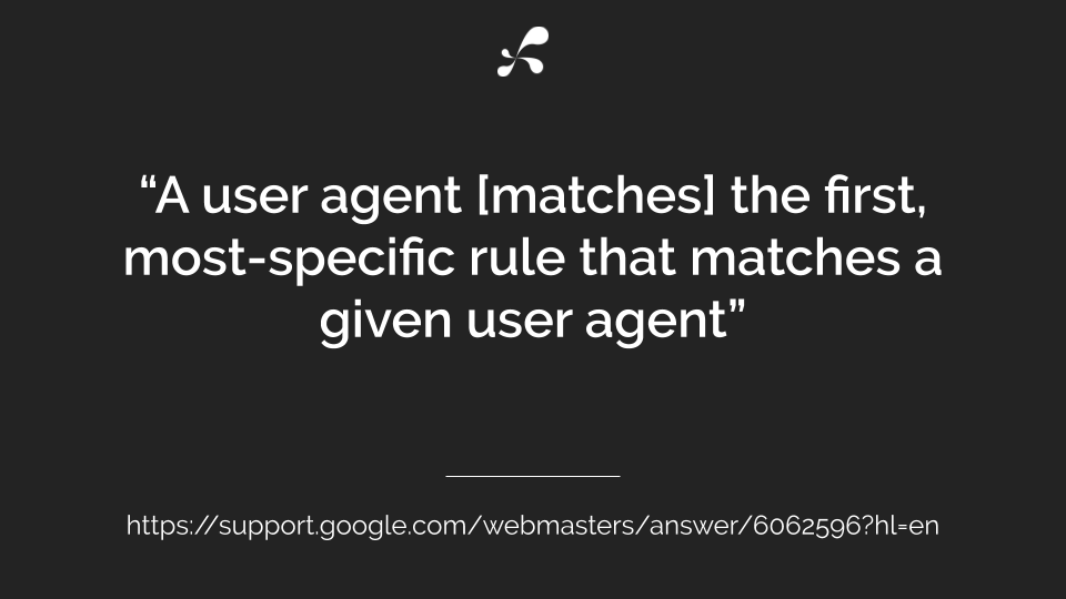 user agent matches the first most specific rule
