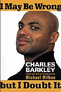 Charles Barkley's 'I May be Wrong...But I Doubt It'